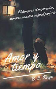 AMOR Y TIEMPO de B. E. RAYA