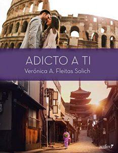Adicto a ti de Verónica A. Fleitas Solich