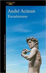 ENCUÉNTRAME de André Aciman
