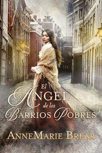 El Ángel de los Barrios Pobres de AnneMarie Brear