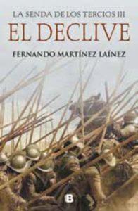 El declive (La senda de los Tercios 3) de Fernando Martínez Laínez