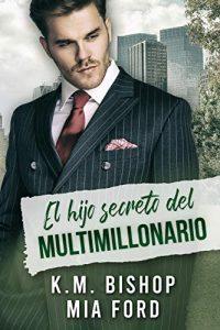 El hijo secreto del multimillonario de Mia Ford