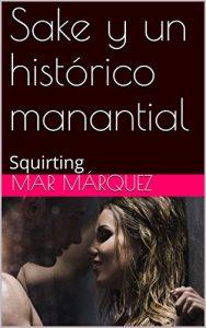 Sake y un histórico manantial de Mar Márquez